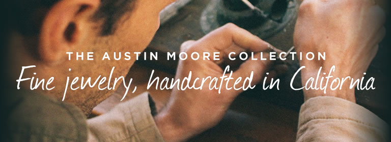 The Austin Moore Collection: Fine jewelry, handcrafted in California